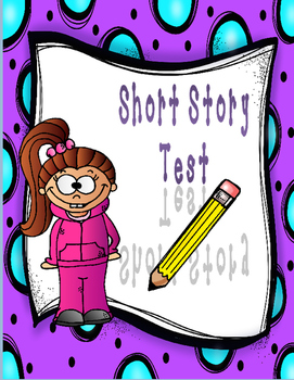 Short Story Test - Elements of a Short Story