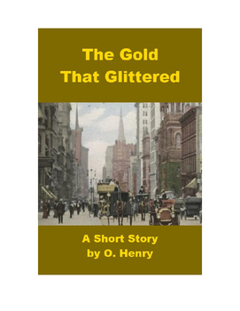 Short Story - The Gold That Glittered - O. Henry