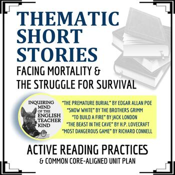 Thematic Short Story Unit Plan: Facing Mortality & Survival, Common Core  Aligned