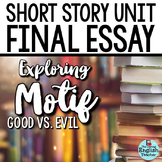 Short Story Unit Final Essay: Analyzing MOTIF (Good Vs. Evil)