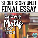 Short Story Unit Final Essay: Analyzing MOTIF (Growth Mindset)