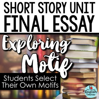 Short Story Unit Final Essay: Analyzing a Common Motif