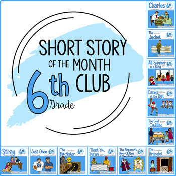 Short Story Units for Middle School (Short Story of the Month Club, 6th Grade)
