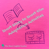 Short Story to Film Adaptation generic activities with e.g