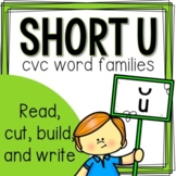 Short U CVC Word Family Building and Sentence Writing