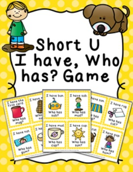 Short U CVC Words I Have Who Has? Game