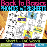 Short U Worksheets & Activities - Short U Word Work (No-Prep Phonics Worksheets)
