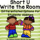 Short U (CVC) | Write the Room with Differentiated Options!