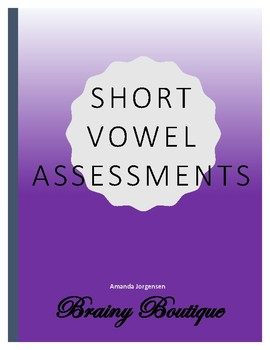 Short Vowel Assessments