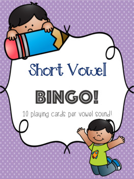 Short Vowel Bingo Bundle! [10 playing cards per vowel sound]