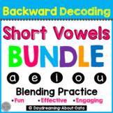 Short Vowel Blending Bundle | Backward Decoding