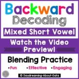 Short Vowel Blending and Decoding | Backward Decoding