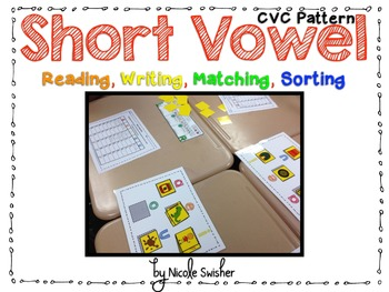 Short Vowel CVC Pattern: Reading, Writing, Matching, Sorting (CC Aligned)