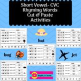 Short Vowel CVC Rhyming Words Cut & Paste Activities
