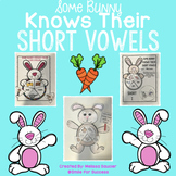 "Short Vowel ( CVC) | ""Some Bunny"" Activities, Printables, Crafts"