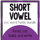Short Vowel CVC Word Family Building and Writing- Growing Bundle
