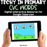 Short Vowel CVC Words for Google Classroom