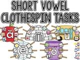 Short Vowel Clothespin Tasks