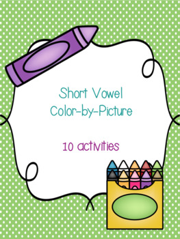 Short Vowel Color-By-Picture Bundle! {10 activities}