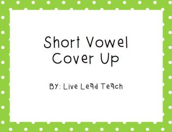 Short Vowel Cover Up