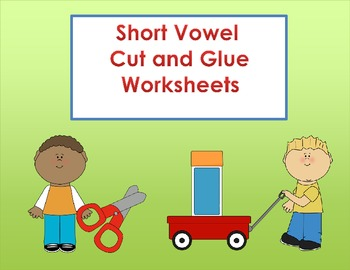 Short Vowel Cut and Glue Worksheets
