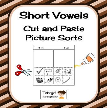 Short Vowel Cut and Paste Picture Sorts Phonics/Phonemic A