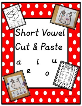 Short Vowel Cut and Paste (a,e,i,o,u)