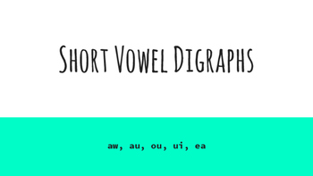 Short Vowel Digraphs