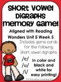 Short Vowel Digraphs Memory Game---Aligned with Reading Wonders Unit 5 Week 5