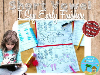 Short Vowel: Early Finishers/Center I Spy (Low Prep & Low Ink)