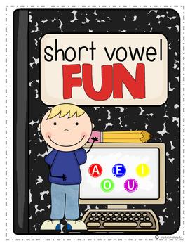 Short Vowel FUN!
