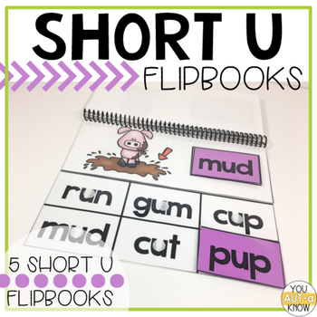 Short Vowel Flipbooks SHORT U; 5 CVC Flipbooks Included!