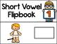 Short Vowel Flipbooks SHORT VOWELS (Mixed); 10 CVC Flipbooks Included!
