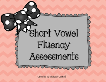 Short Vowel Fluency Assessments