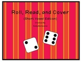 Short Vowel Games (Roll, Read, and Cover)