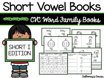 Short Vowel I Books- CVC/WORD FAMILIES