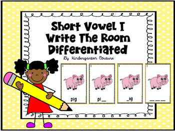 Short Vowel I Write The Room -Differentiated