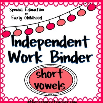 Short Vowel Independent Work Binder
