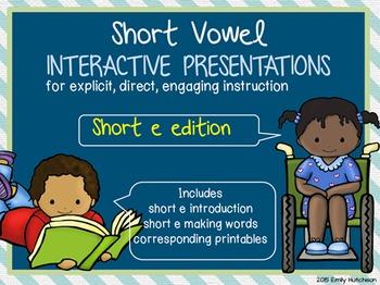 Short Vowel Interactive Presentations for Explicit Instruction (short e edition)