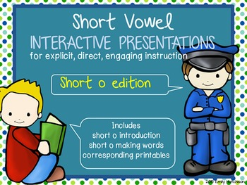 Short Vowel Interactive Presentations for Explicit Instruction (short o edition)