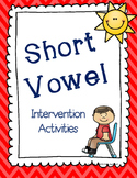 Short Vowel Intervention Activities (CVC Intervention)