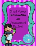 Short Vowel Intervention and Assessment Packet