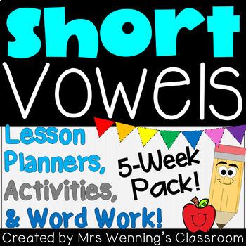 Short Vowels Bundle! 5 Weeks of Lesson Planners, Activities & Word Work!