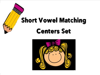 Short Vowel Matching Center Set