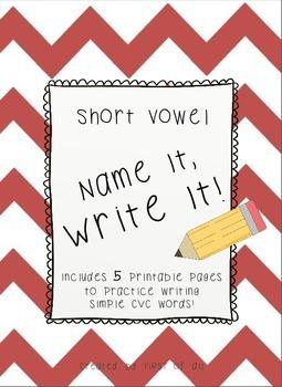 Short Vowel Name It Write It