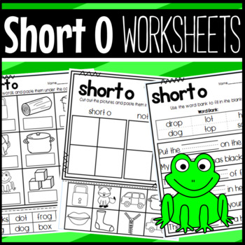 Short Vowel O Worksheets: Sorts, Cloze, Read and Draw, and More