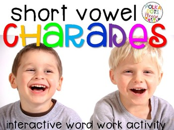 Short Vowel Charades Activity and Printables
