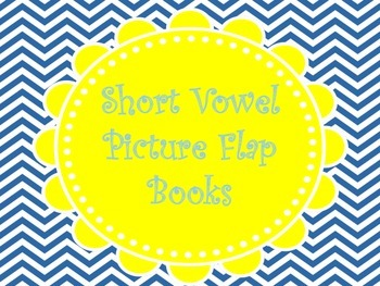Short Vowel Picture Flap Books