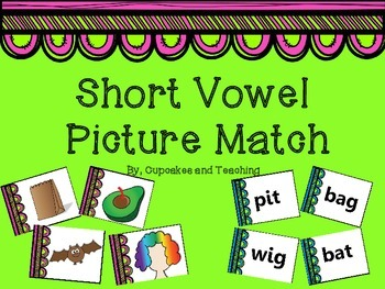 Short Vowel Picture Match