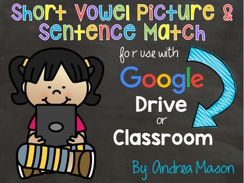 Short Vowel Picture and Sentence Match for Google Classroom or Drive
